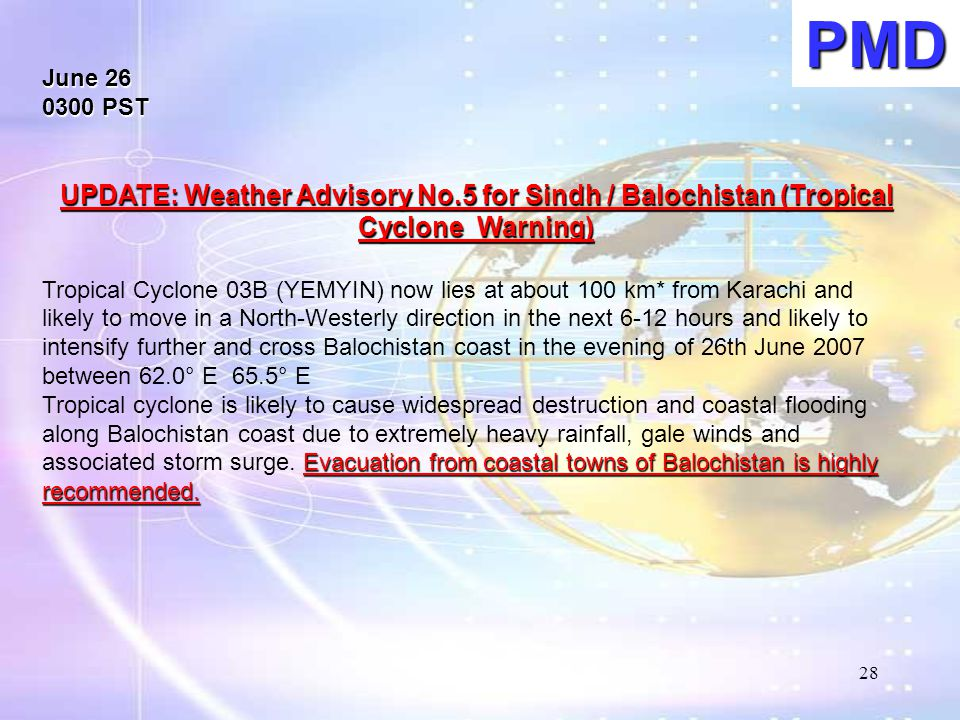 June 26 0300 PST UPDATE: Weather Advisory No.5 for Sindh / Balochistan (Tropical Cyclone Warning) Tropical Cyclone 03B (YEMYIN) now lies at about 100
