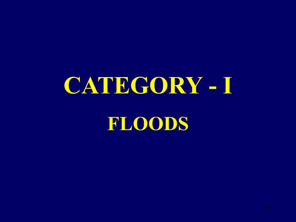 CATEGORY - I FLOODS 40