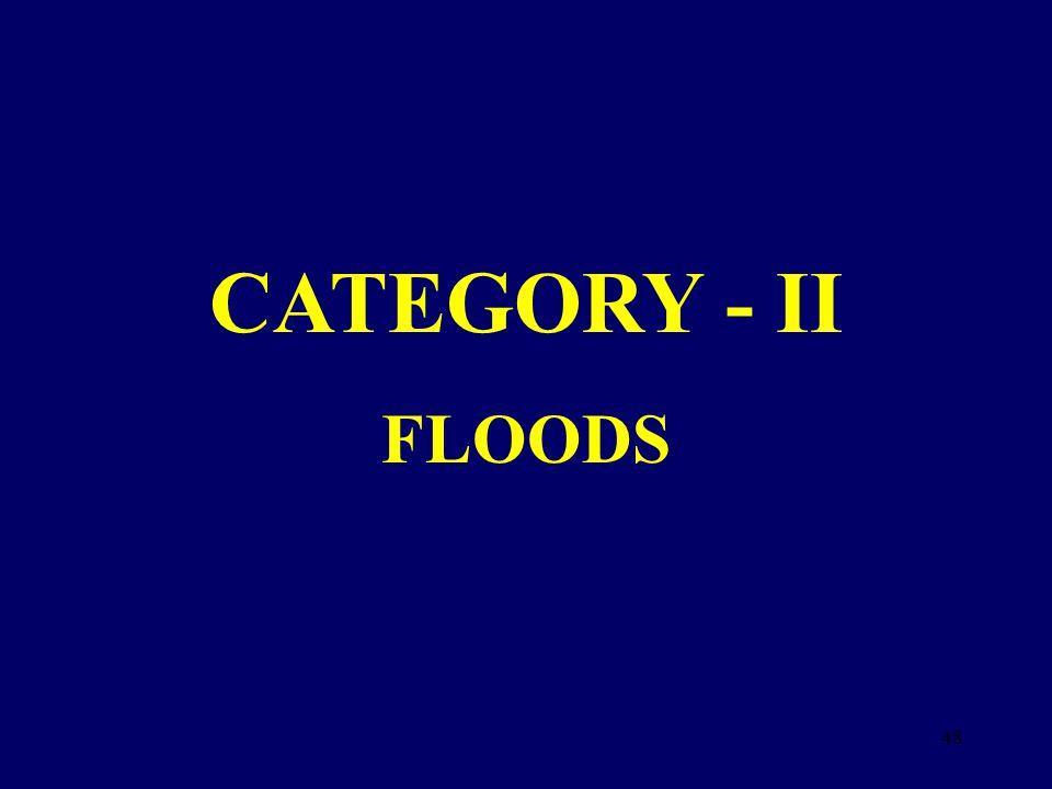 CATEGORY - II FLOODS 48