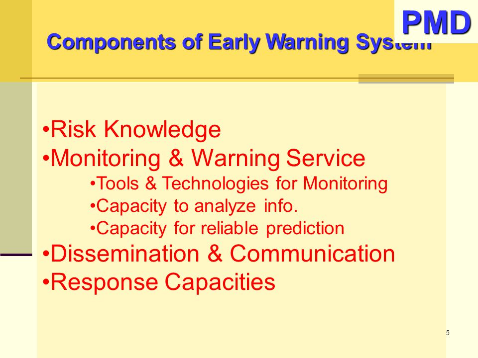 Risk Knowledge Monitoring & Warning Service Tools & Technologies for Monitoring Capacity to analyze info. Capacity for reliable prediction Disseminati