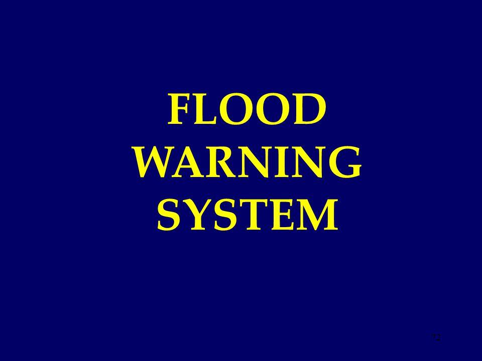 FLOOD WARNING SYSTEM 72