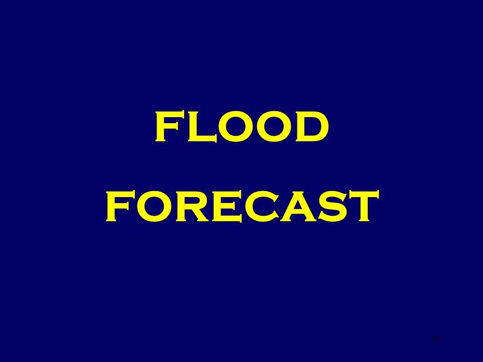FLOOD FORECAST 86