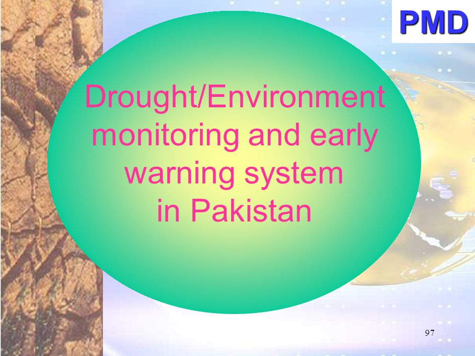 Drought/Environment monitoring and early warning system in PakistanPMD 97