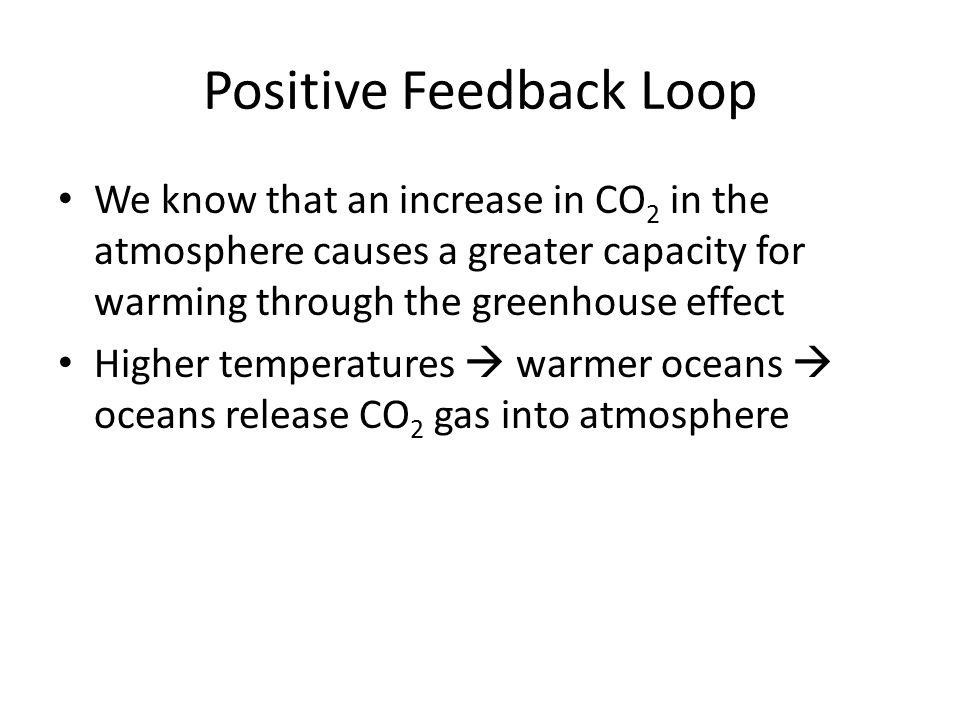 We know that an increase in CO 2 in the atmosphere causes a greater capacity for warming through the greenhouse effect Higher temperatures  warmer oc