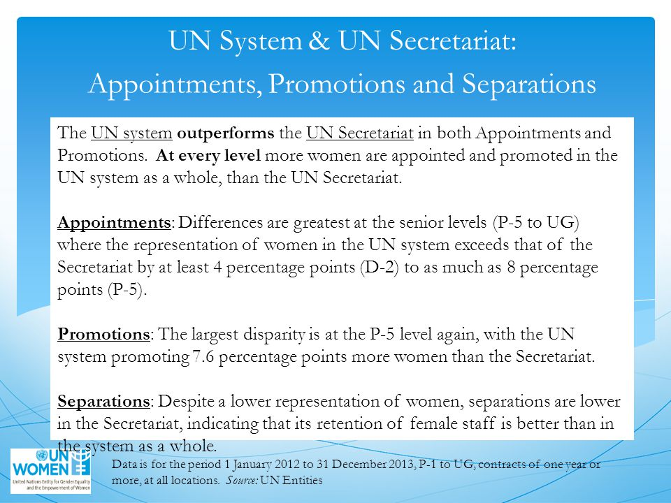 UN System & UN Secretariat: Appointments, Promotions and Separations The UN system outperforms the UN Secretariat in both Appointments and Promotions.