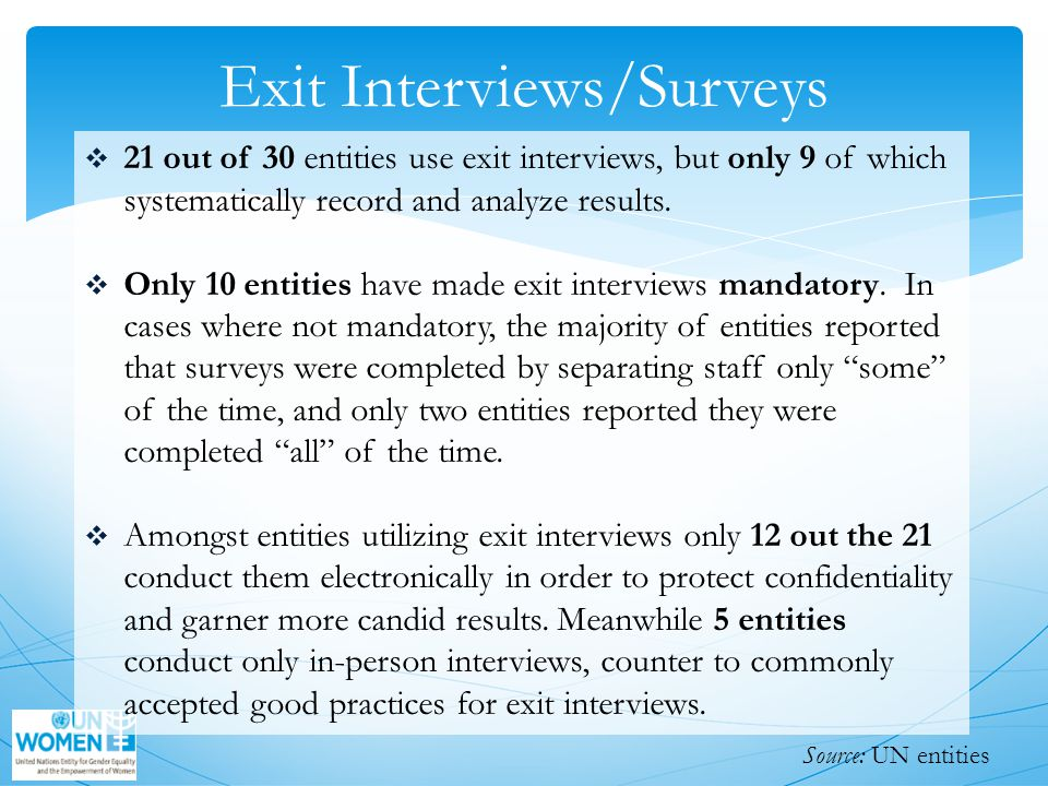 Exit Interviews/Surveys  21 out of 30 entities use exit interviews, but only 9 of which systematically record and analyze results.