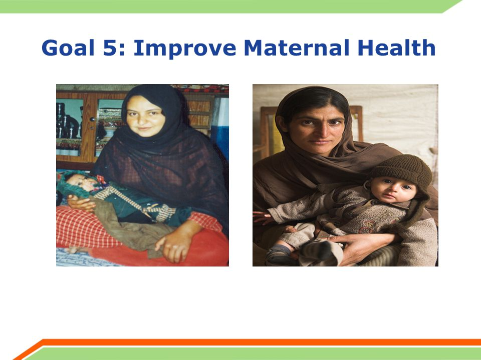 Goal 5: Improve Maternal Health