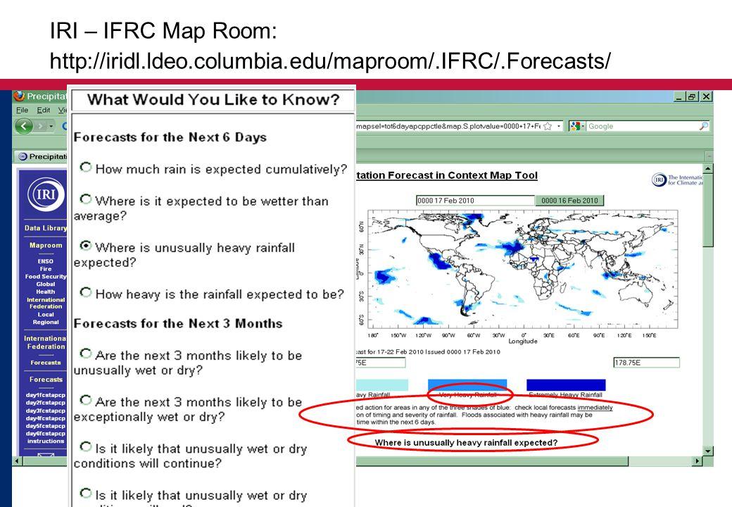 IRI – IFRC Map Room: http://iridl.ldeo.columbia.edu/maproom/.IFRC/.Forecasts/