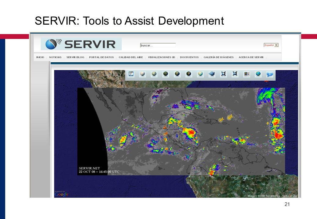 21 SERVIR: Tools to Assist Development