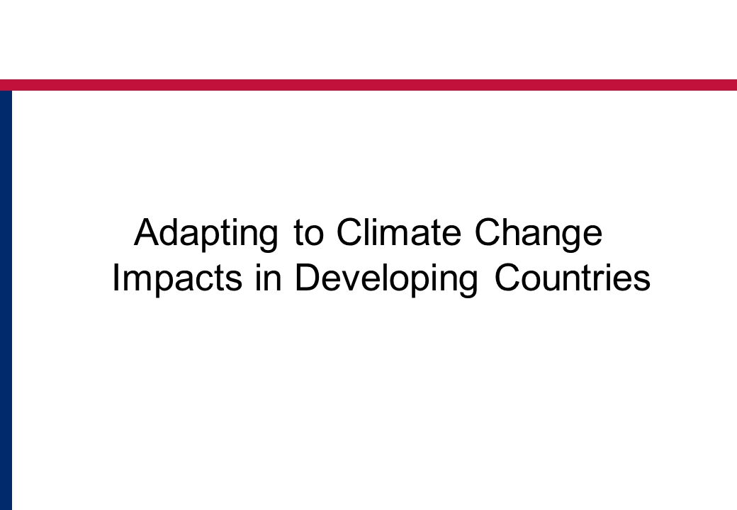Adapting to Climate Change Impacts in Developing Countries