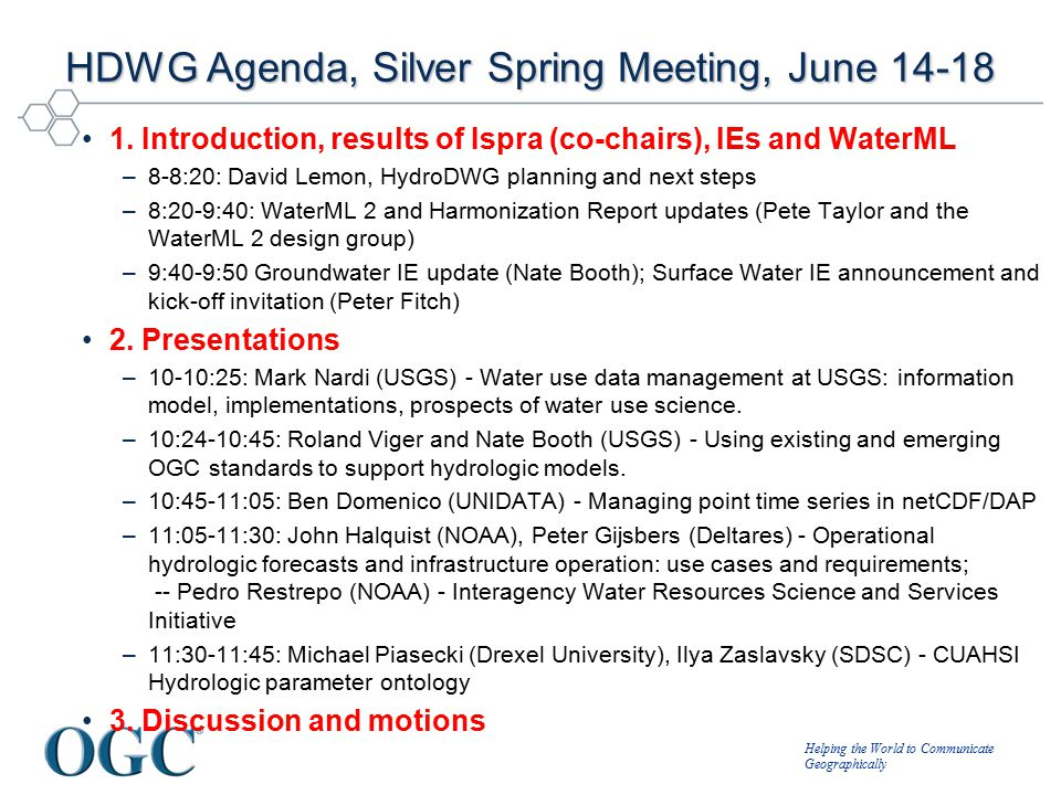 Helping the World to Communicate Geographically HDWG Agenda, Silver Spring Meeting, June 14-18 1.
