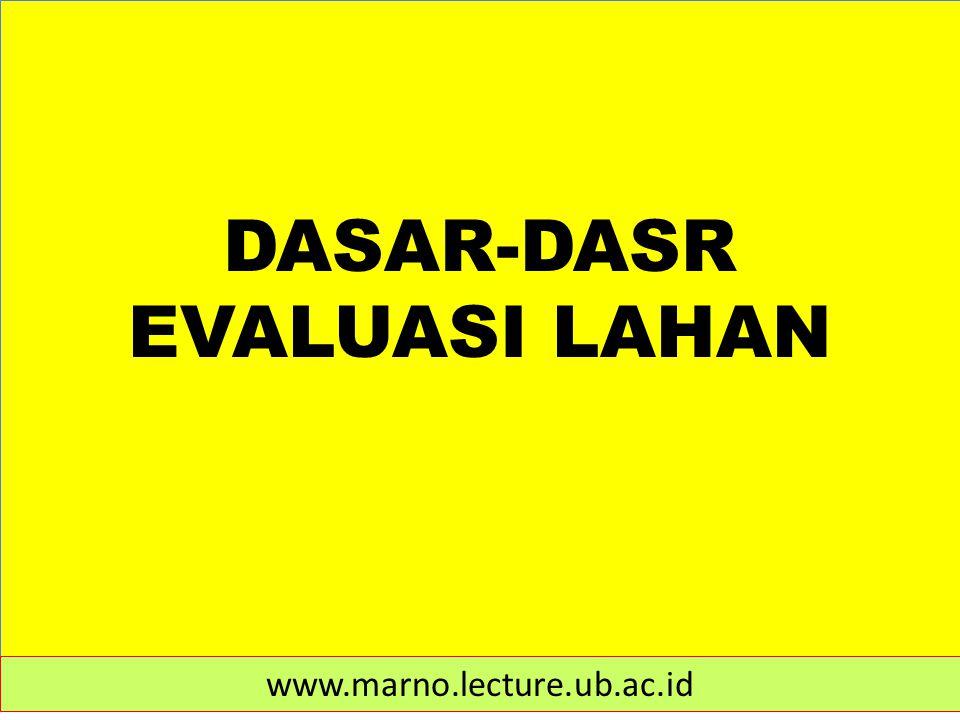 DASAR-DASR EVALUASI LAHAN www.marno.lecture.ub.ac.id