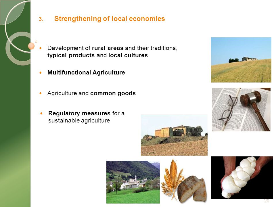 3. Strengthening of local economies Development of rural areas and their traditions, typical products and local cultures. Regulatory measures for a su