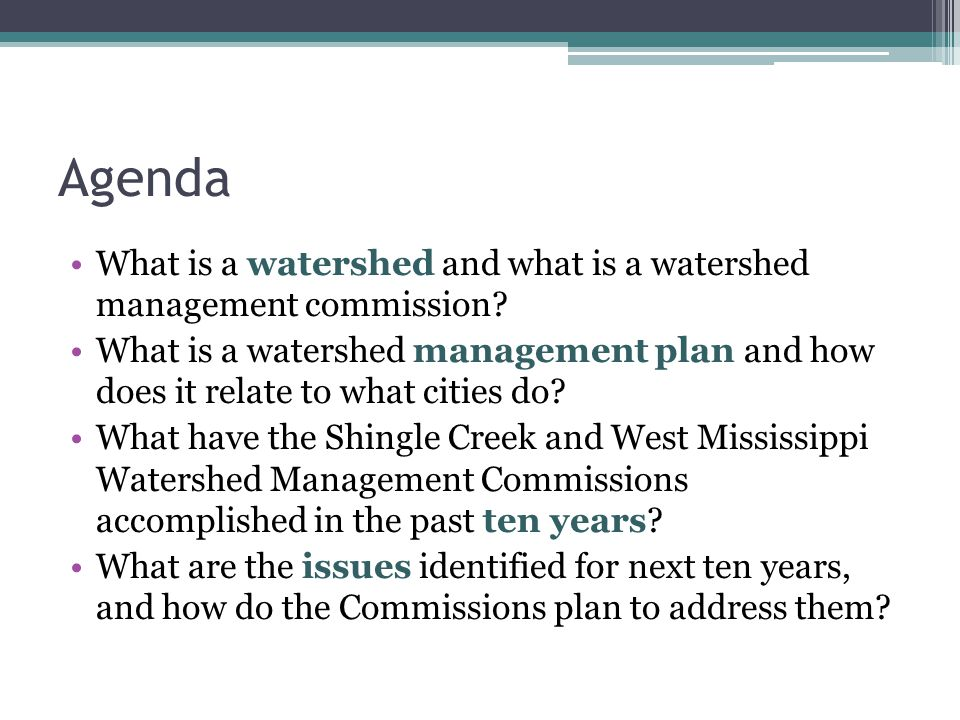 Agenda What is a watershed and what is a watershed management commission.