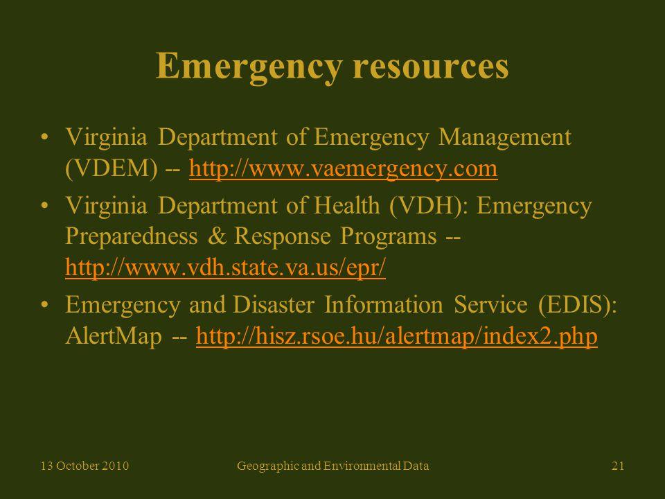 Emergency resources Virginia Department of Emergency Management (VDEM) -- http://www.vaemergency.comhttp://www.vaemergency.com Virginia Department of