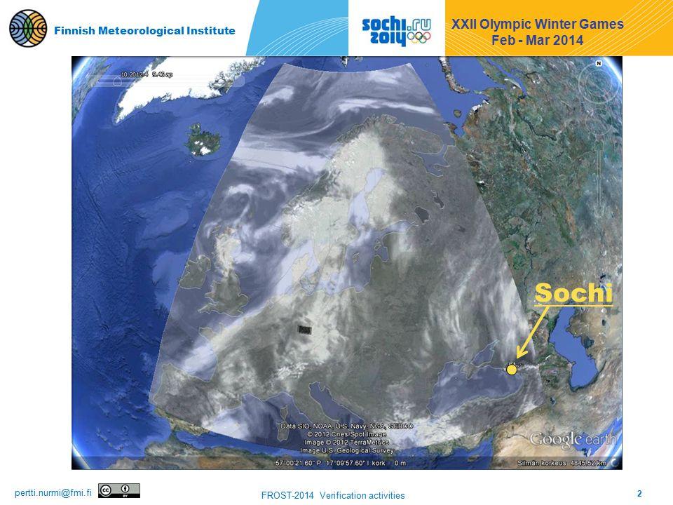 2 FROST-2014 Verification activities pertti.nurmi@fmi.fi Finnish Meteorological Institute XXII Olympic Winter Games Feb - Mar 2014 Finnish Meteorological Institute Sochi