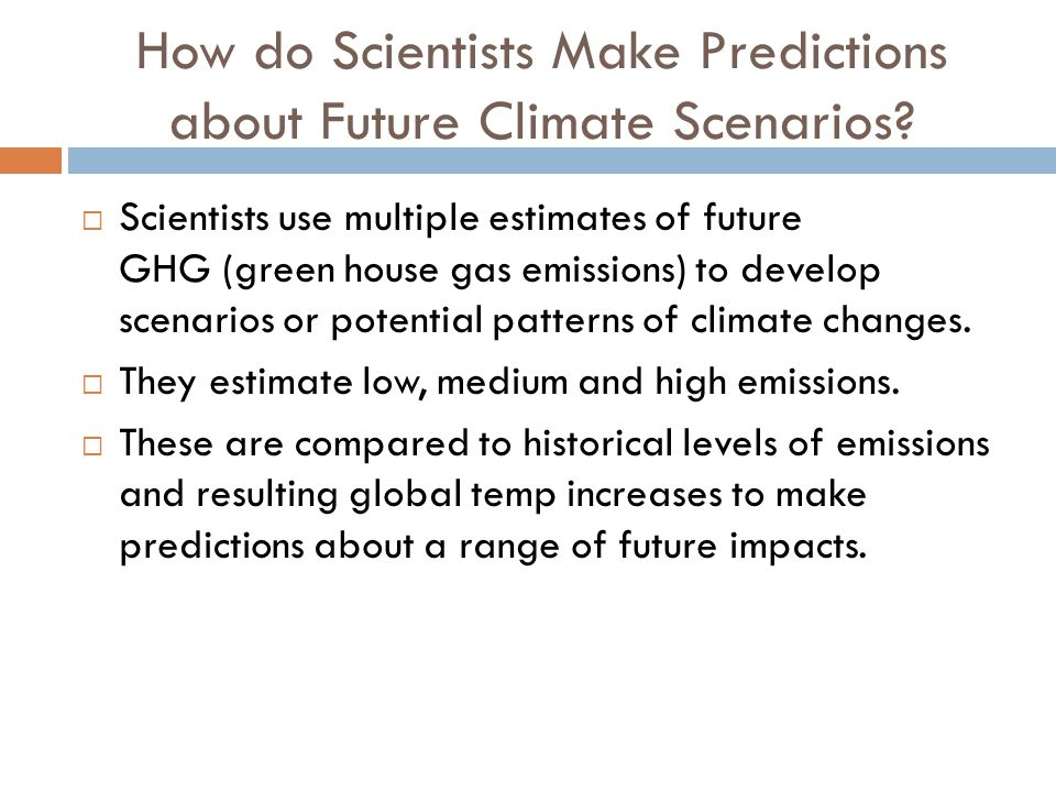 How do Scientists Make Predictions about Future Climate Scenarios.