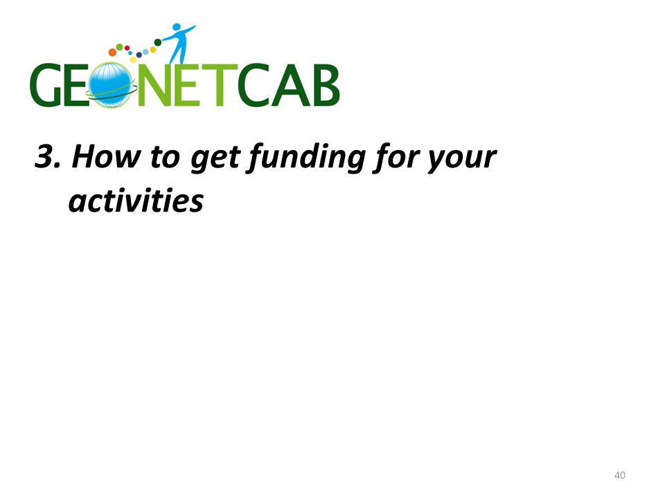 3. How to get funding for your activities 40