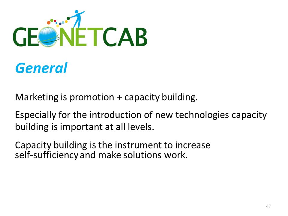 General Marketing is promotion + capacity building.