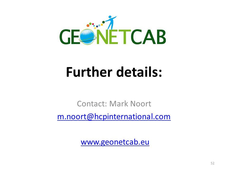 Further details: Contact: Mark Noort m.noort@hcpinternational.com www.geonetcab.eu 52