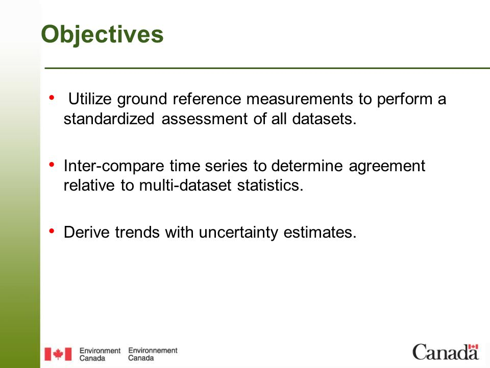 Objectives Utilize ground reference measurements to perform a standardized assessment of all datasets.
