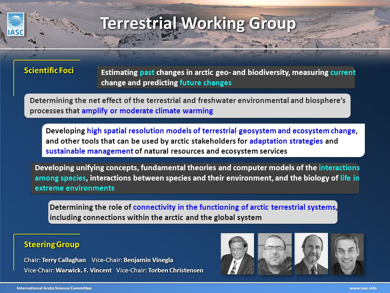 International Arctic Science Committee www.iasc.info Steering Group Chair: Terry Callaghan Vice-Chair: Benjamin Vinegla Vice-Chair: Warwick.
