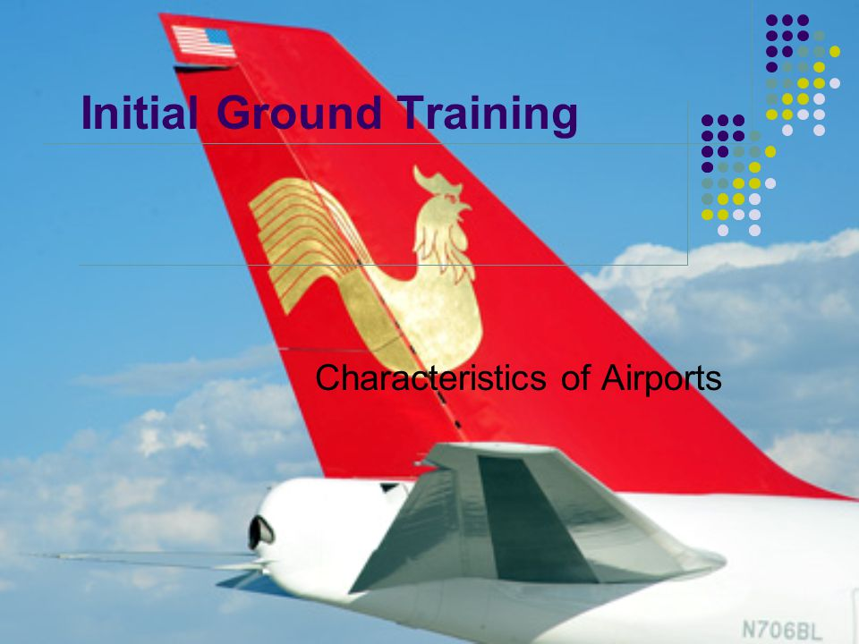 Initial Ground Training Characteristics of Airports