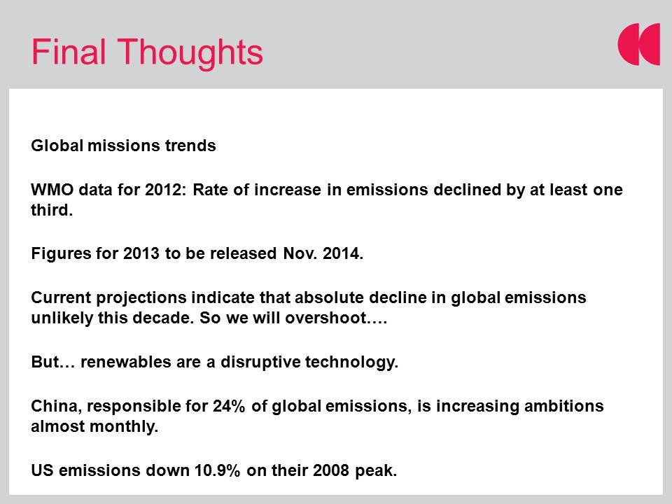 Final Thoughts Global missions trends WMO data for 2012: Rate of increase in emissions declined by at least one third.