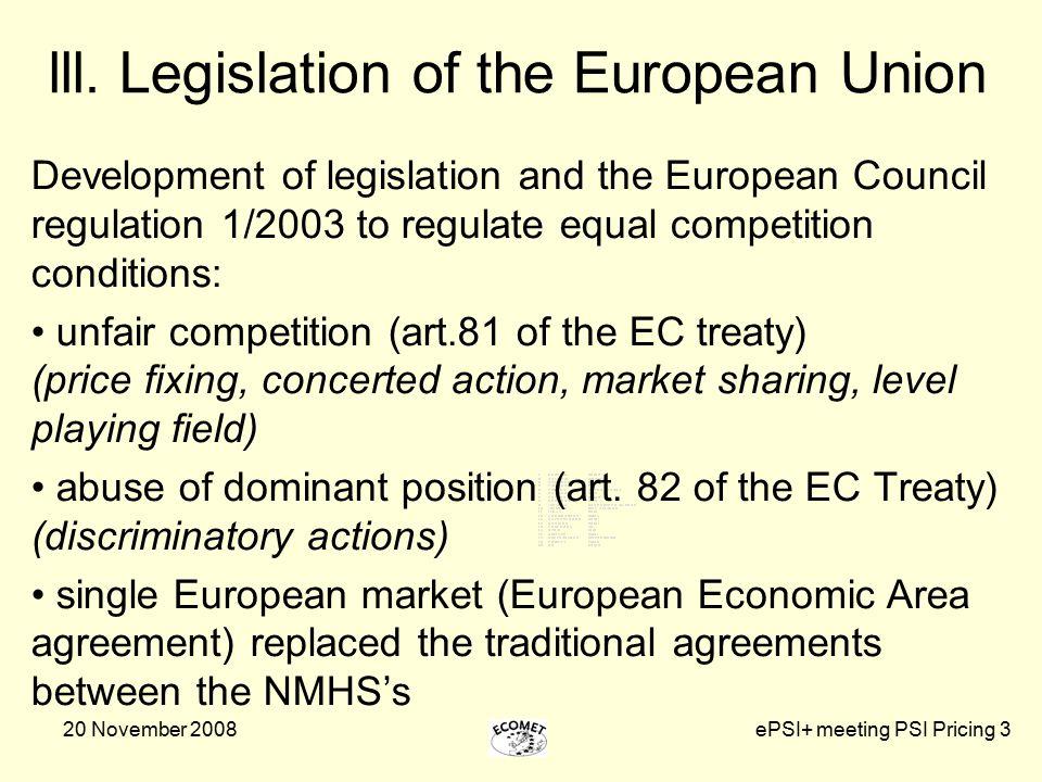 20 November 2008ePSI+ meeting PSI Pricing 3 lll. Legislation of the European Union Development of legislation and the European Council regulation 1/20