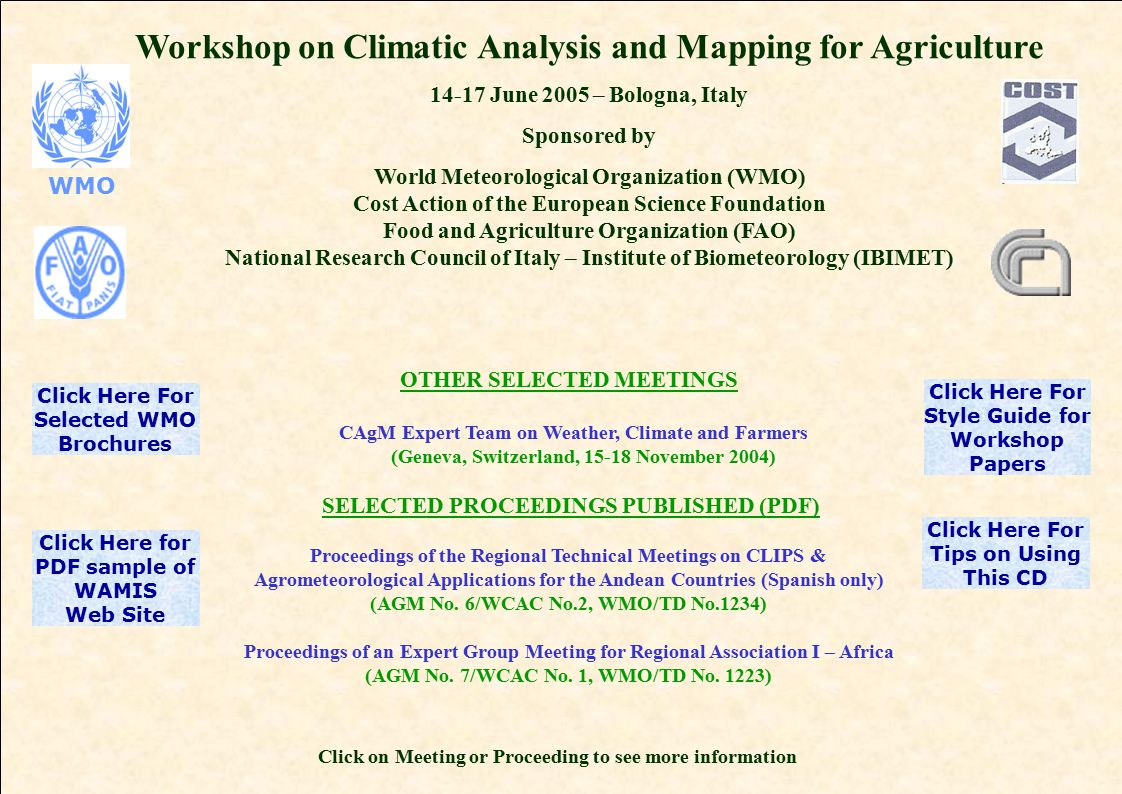 Workshop on Climatic Analysis and Mapping for Agriculture 14-17 June 2005 – Bologna, Italy Sponsored by World Meteorological Organization (WMO) Cost A