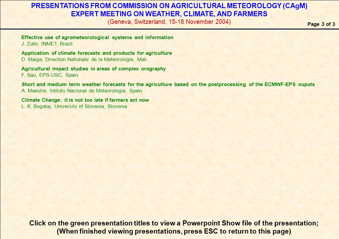 PRESENTATIONS FROM COMMISSION ON AGRICULTURAL METEOROLOGY (CAgM) EXPERT MEETING ON WEATHER, CLIMATE, AND FARMERS (Geneva, Switzerland, 15-18 November 2004) Effective use of agrometeorological systems and information J.