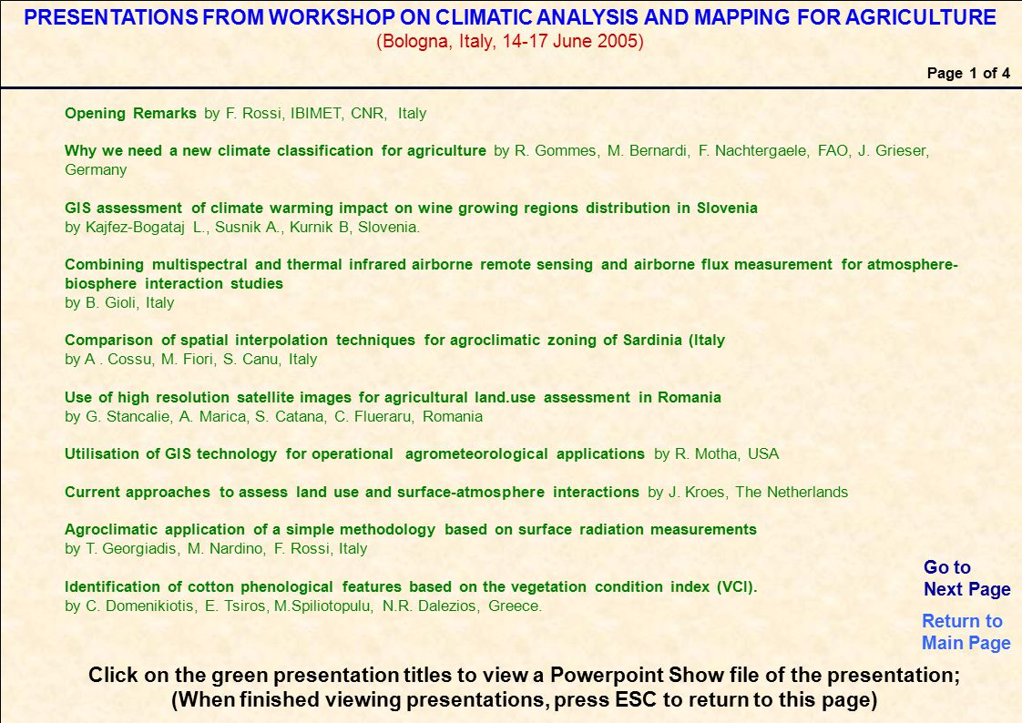 PRESENTATIONS FROM WORKSHOP ON CLIMATIC ANALYSIS AND MAPPING FOR AGRICULTURE (Bologna, Italy, 14-17 June 2005) Opening Remarks by F. Rossi, IBIMET, CN