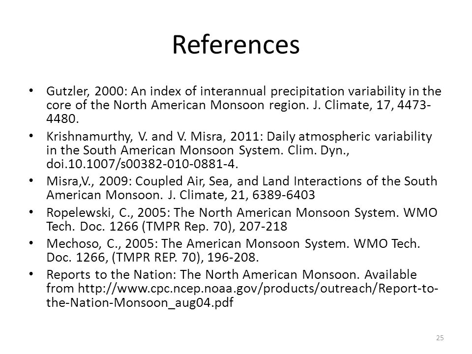 References Gutzler, 2000: An index of interannual precipitation variability in the core of the North American Monsoon region.