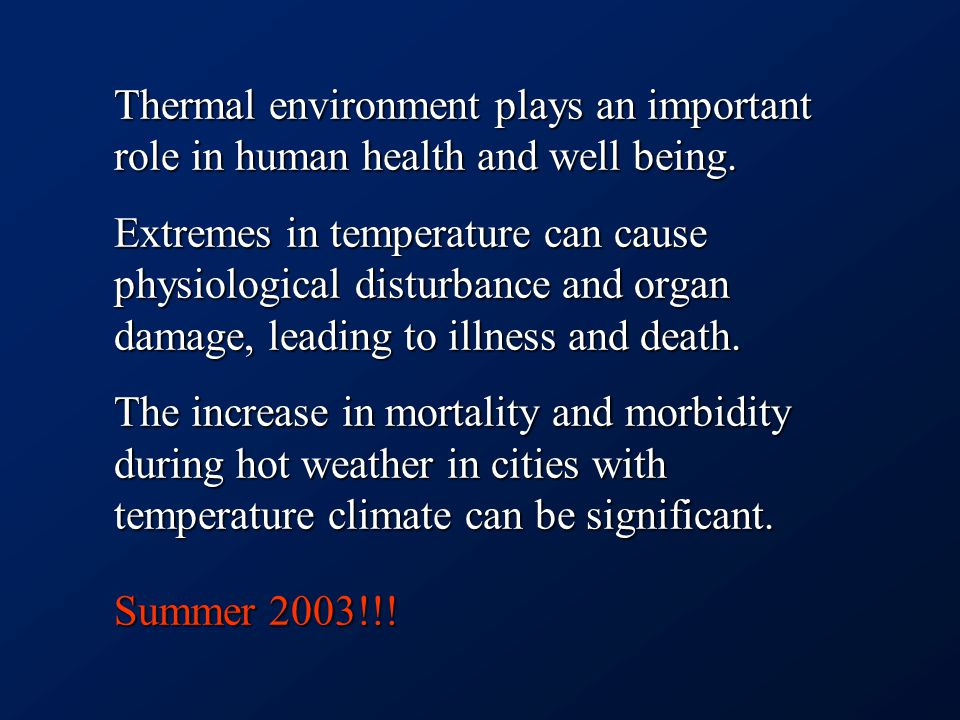 International agencies (WHO, WMO, UNEP) some years ago have decided to promote and financially support Show case projects dealing with the impact of extreme heat events on human health.