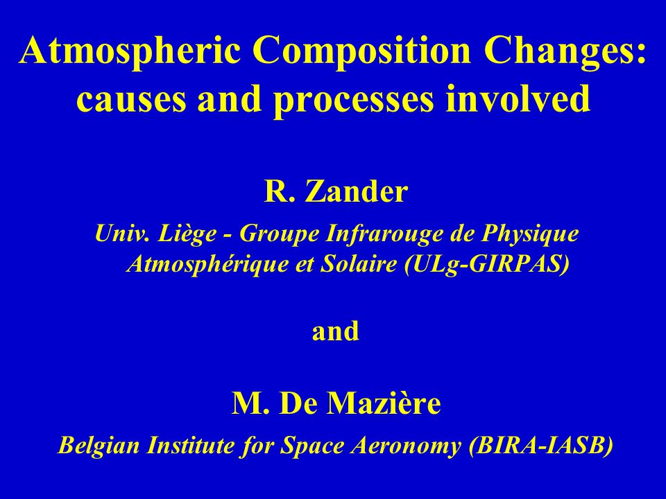 Atmospheric Composition Changes: causes and processes involved R.