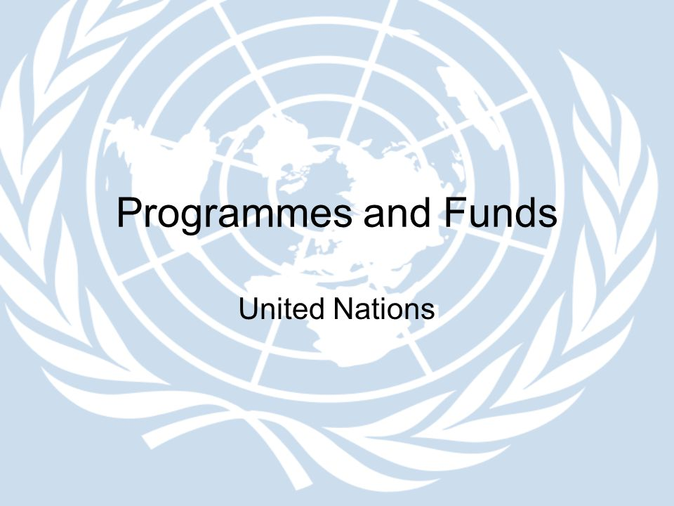 Programmes and Funds United Nations