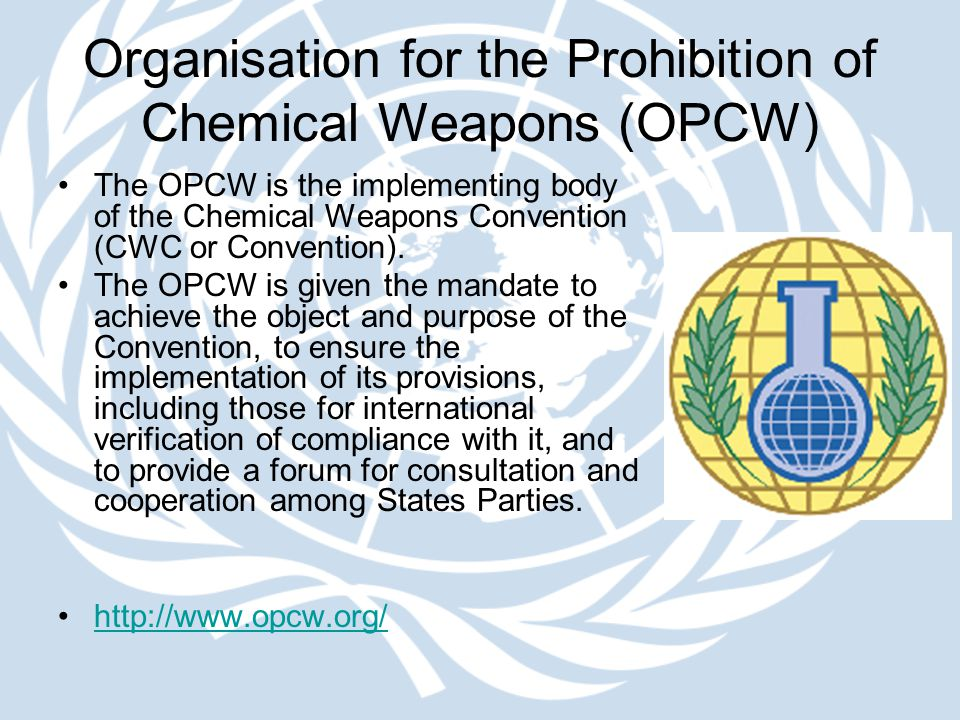 Organisation for the Prohibition of Chemical Weapons (OPCW) The OPCW is the implementing body of the Chemical Weapons Convention (CWC or Convention).