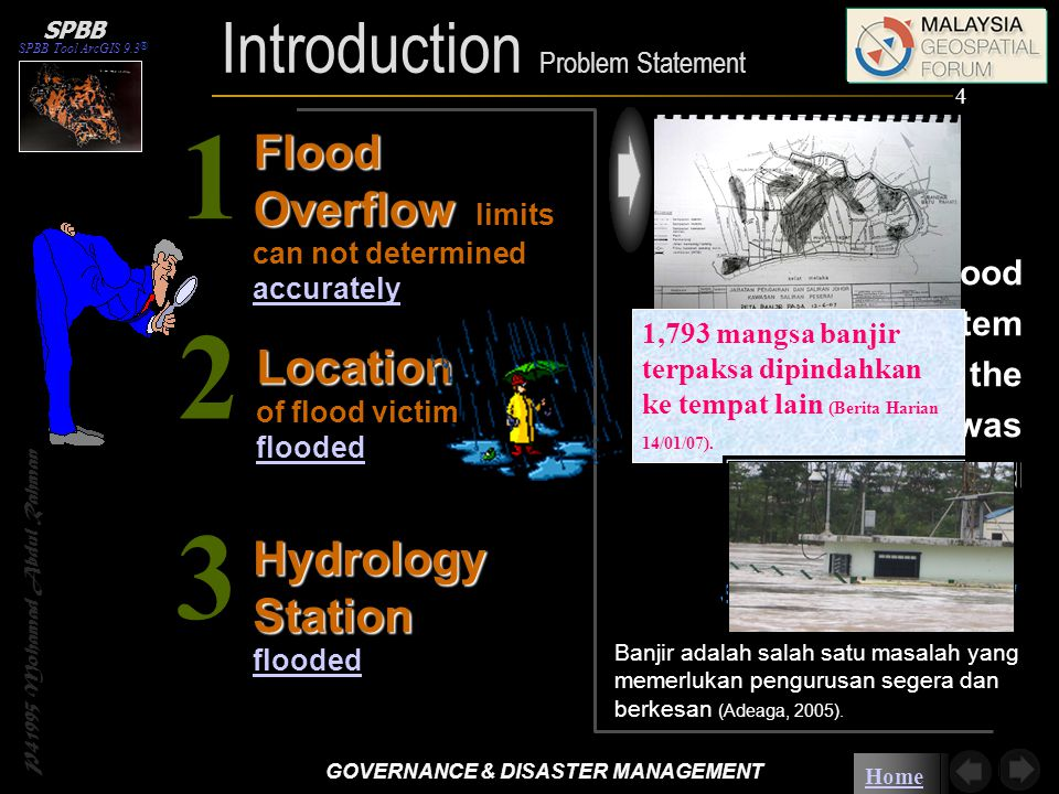 Home 1Location of flood victim flooded 2 Flood Overflow Flood Overflow limits can not determined accurately accurately 3 Hydrology Station flooded P41