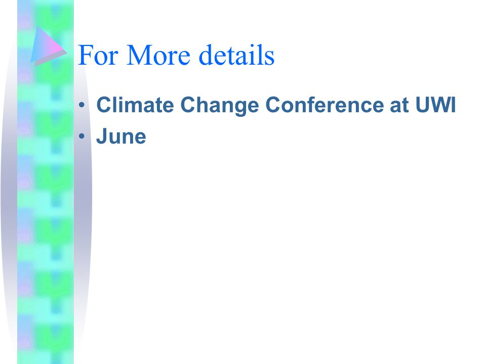 For More details Climate Change Conference at UWI June