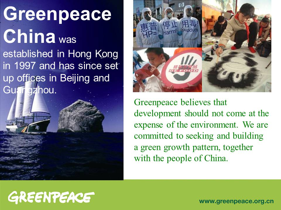 上海 Shanghai 重慶 Chongqing 天津 Tianjin Greenpeace China was established in Hong Kong in 1997 and has since set up offices in Beijing and Guangzhou.