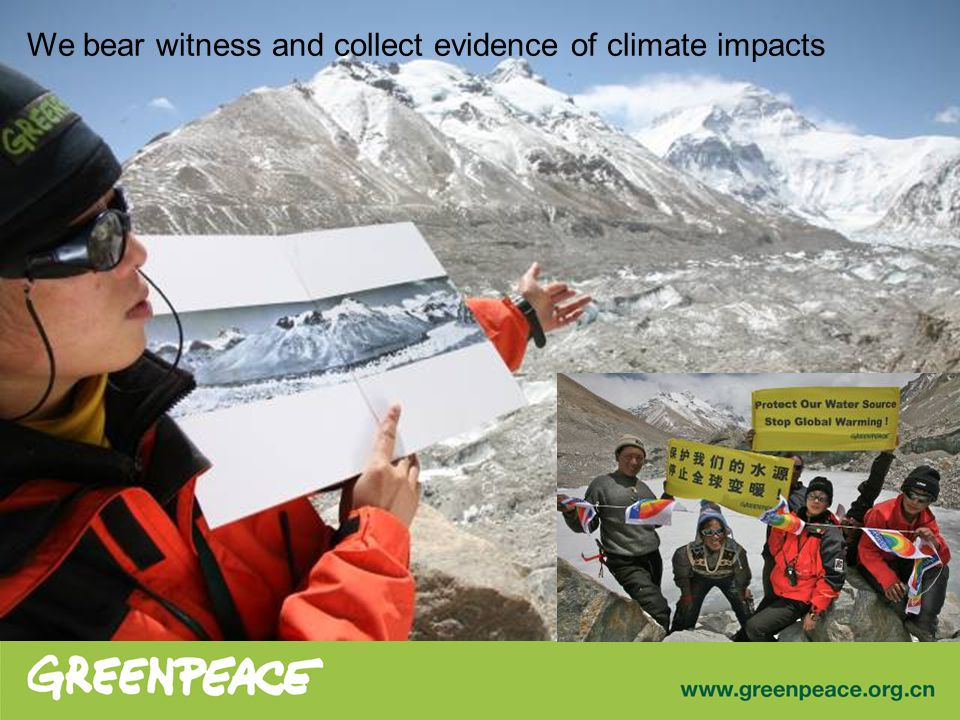 We bear witness and collect evidence of climate impacts