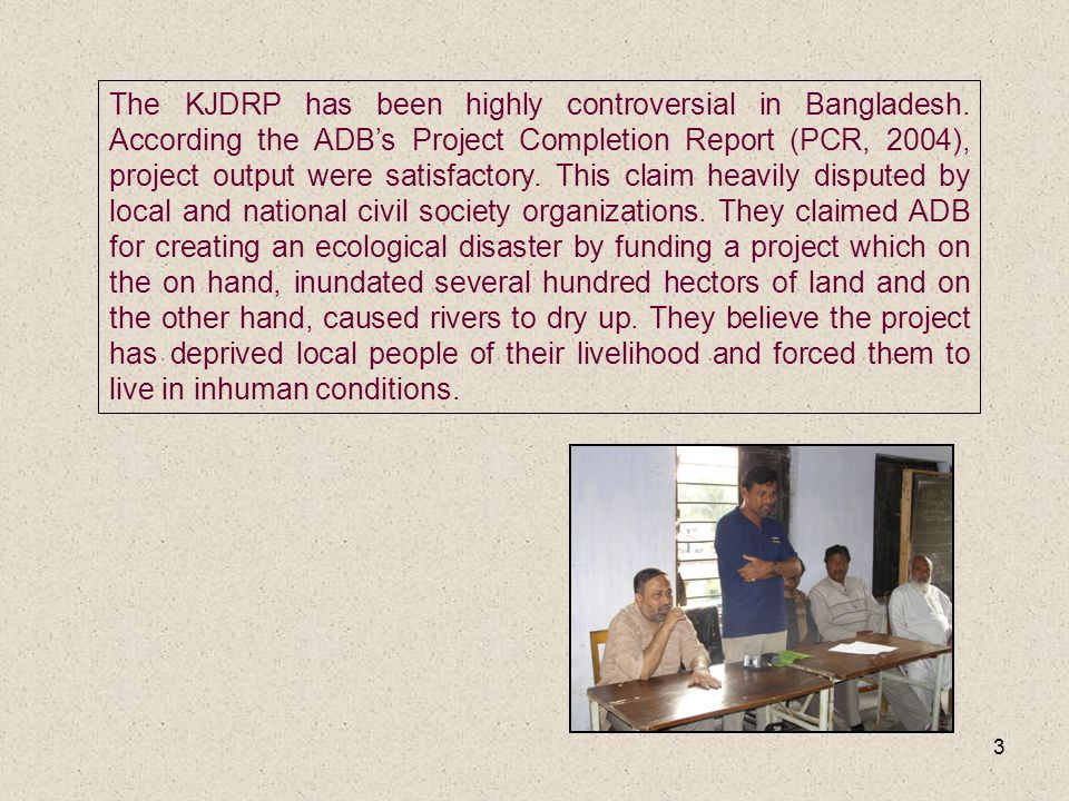 3 The KJDRP has been highly controversial in Bangladesh.