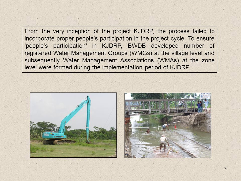 7 From the very inception of the project KJDRP, the process failed to incorporate proper people's participation in the project cycle.