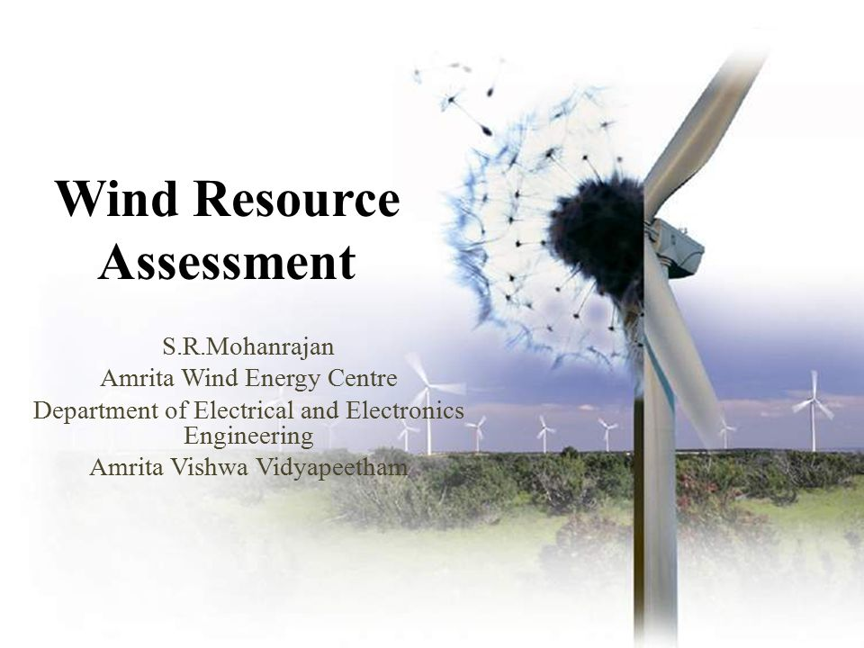 Wind Resource Assessment 1.Wind Turbine – Power in the Wind – Power Curve 2.Prospecting for Wind Farm – Tree Flagging – Nearby weather stations 3.Preparation of Meteorological data – Wind Speed – Air density( Pressure, temperature) – Wind Direction 4.Estimation of Annual Energy Production – Wind Shear form Meteorological data – Wind Regime Modeling 5.Calculate Utilization Index Met Mast