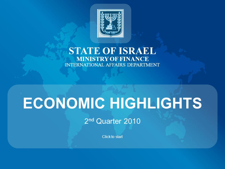 Contents Economic Figures Balances International Comparisons Israel and the OECD International Treaties Relevant Sites Note: You can return to the beginning of each chapter by clicking the emblem of Israel on the top of each slide.