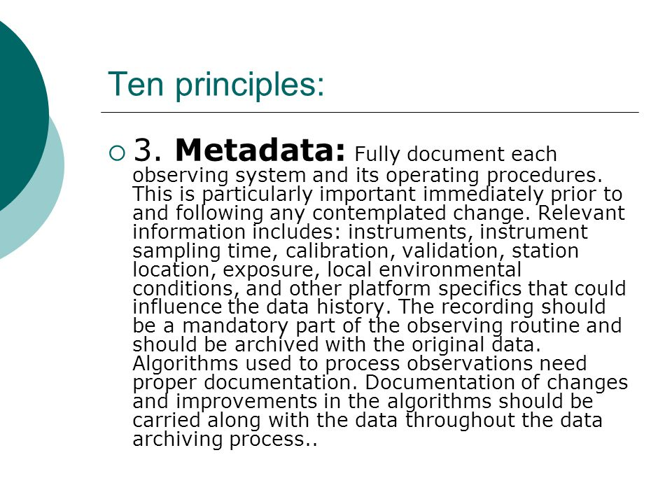 Ten principles:  3.Metadata: Fully document each observing system and its operating procedures.