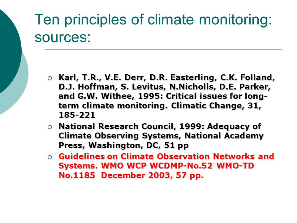Ten principles of climate monitoring: sources:  Karl, T.R., V.E.