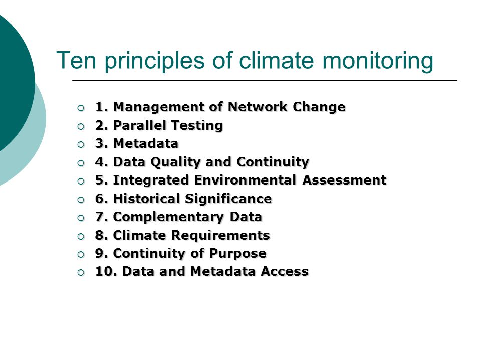 Ten principles of climate monitoring  1.Management of Network Change  2.