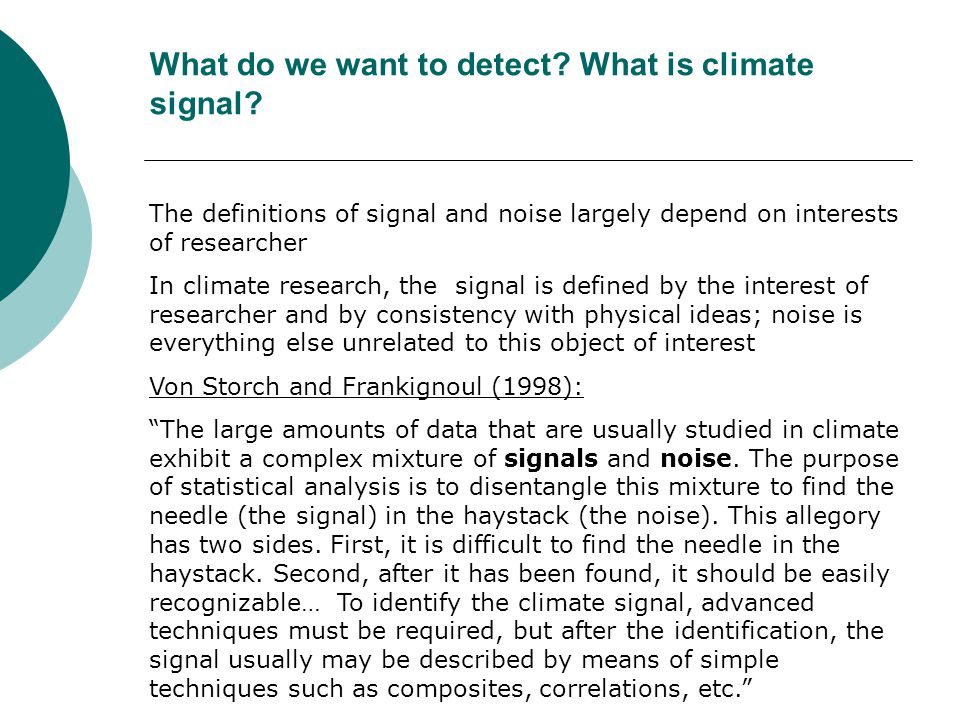 What do we want to detect.What is climate signal.
