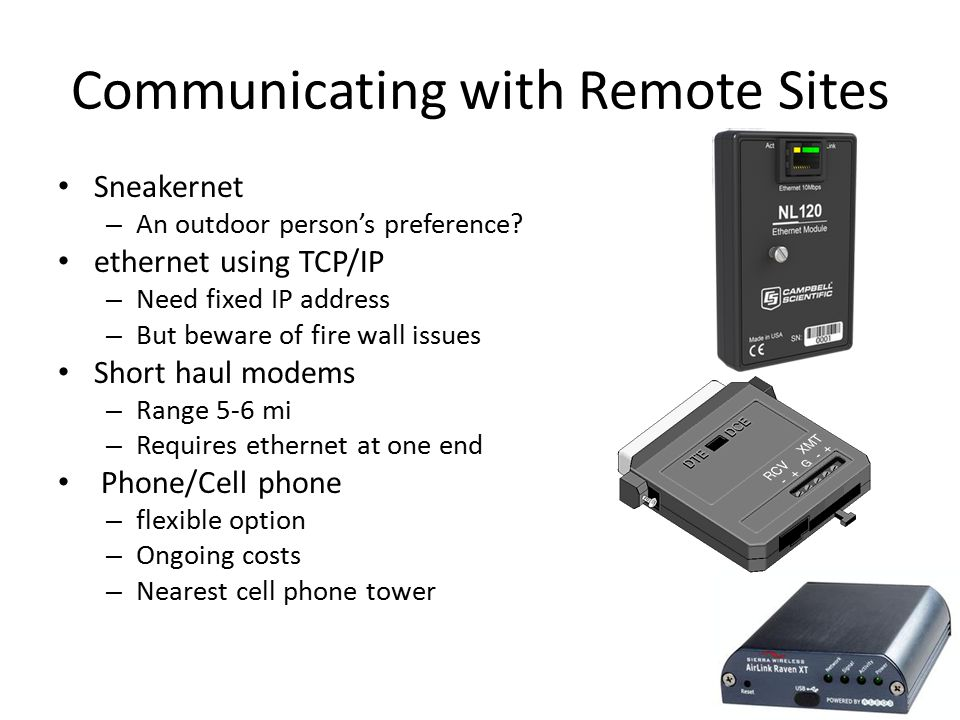Communicating with Remote Sites Sneakernet – An outdoor person's preference.